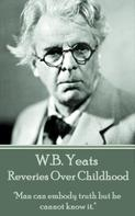 William Butler Yeats: Reveries Over Childhood