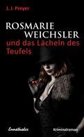 J.J. Preyer: Rosmarie Weichsler und das Lächeln des Teufels ★★★