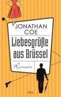 Jonathan Coe: Liebesgrüße aus Brüssel ★★★