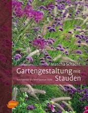 Gartengestaltung mit Stauden - Von Foerster bis New German Style