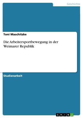 Die Arbeitersportbewegung in der Weimarer Republik