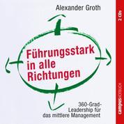 Führungsstark in alle Richtungen - 360-Grad-Leadership für das mittlere Management