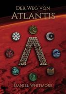 Daniel Whitmore: Der Weg von Atlantis