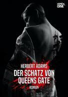 Herbert Adams: DER SCHATZ VON QUEENS GATE