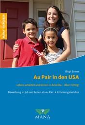 Au Pair in den USA - Leben, arbeiten und lernen in Amerika - Aber richtig!