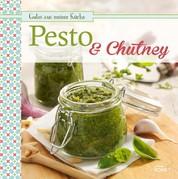 Pesto & Chutney - Leckere Würzsaucen selbstgemacht