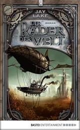 Die Räder der Welt - Roman