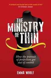 The Ministry of Thin - How the Pursuit of Perfection Got Out of Control