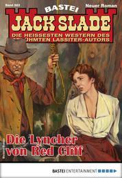 Jack Slade 883 - Western - Die Lyncher von Red Cliff