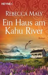 Ein Haus am Kahu River - Roman