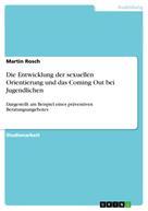 Martin Rosch: Die Entwicklung der sexuellen Orientierung und das Coming Out bei Jugendlichen