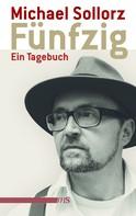 Michael Sollorz: Fünfzig. Ein Tagebuch