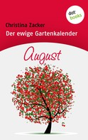 Christina Zacker: Der ewige Gartenkalender - Band 8: August