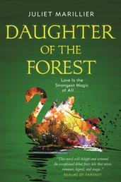 Daughter of the Forest - Book One of the Sevenwaters Trilogy