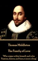 Thomas Middleton: The Family of Love
