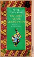 Peter Tremayne: Ein Gebet für die Verdammten ★★★★