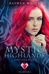 Mystic Highlands 1: Druidenblut - Dramatisch-romantische Highland-Fantasy