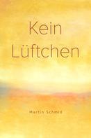 Martin Schmid: Kein Lüftchen