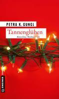 Petra K. Gungl: Tannenglühen