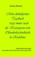Katrin Richter: Mein dunkelgrünes Tagebuch trägt immer noch die Kratzspuren vom Olivenholzschreibtisch in Rodakino