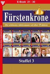 Fürstenkrone Staffel 3 – Adelsroman - E-Book 21-30
