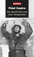 Fidel Castro: Die Geschichte wird mich freisprechen ★★★