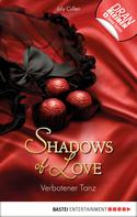 July Cullen: Verbotener Tanz - Shadows of Love ★★★★