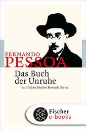 Das Buch der Unruhe des Hilfsbuchhalters Bernardo Soares - Roman