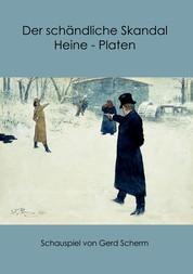 Der schändliche Skandal Heine-Platen - Schauspiel
