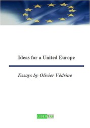 Ideas for a United Europe - Essays by Olivier Védrine