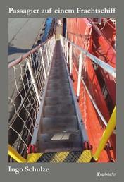 """Passagier auf einem Frachtschiff - 49 Tage auf einem Containerschiff der """"Hamburg-Süd"""""""