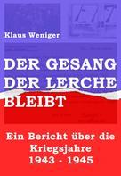 Klaus Weniger: Der Gesang der Lerche bleibt ★★★★