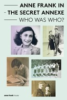Aukje Vergeest: Anne Frank in the Secret Annexe - Who was Who?