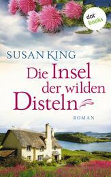 Die Insel der wilden Disteln - Roman