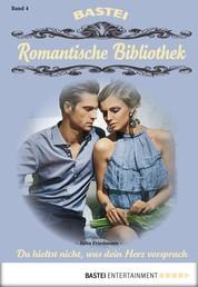 Romantische Bibliothek - Folge 4 - Du hieltst nicht, was dein Herz versprach