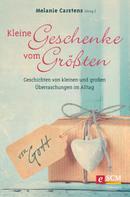 Melanie Carstens: Kleine Geschenke vom Größten