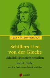 Schillers Lied von der Glocke. Text und Interpretation - Schullektüre einfach verstehen