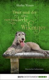 Ymir und der verzauberte Wikinger - Historischer Liebesroman