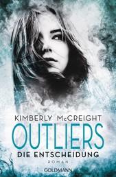Outliers - Gefährliche Bestimmung. Die Entscheidung - Die Outliers-Reihe 3 - Roman