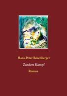 Hans-Peter Rosenberger: Zanders Kampf
