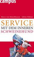 Marco von Münchhausen: Service mit dem inneren Schweinehund
