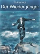 Winfried Wolf: Der Wiedergänger