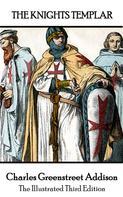 Robert Bridges: The Knights Templars - The Third Edition. Illustrated