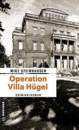 Operation Villa Hügel - Kriminalroman
