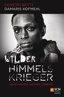 Demetri Betts: Wilder Himmelskrieger ★★★★★