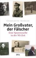 Charlotte Krüger: Mein Großvater, der Fälscher ★★★