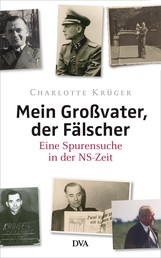 Mein Großvater, der Fälscher - Eine Spurensuche in der NS-Zeit