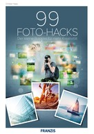 Christian Haasz: 99 Foto-Hacks
