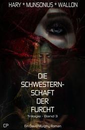 Die Schwesternschaft der Furcht - Ein David Murphy-Roman #3