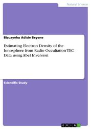 Estimating Electron Density of the Ionosphere from Radio Occultation TEC Data using Abel Inversion